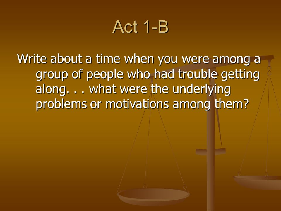 Act III-A 1. Write about a time when you (or someone you observed) was on a power trip.