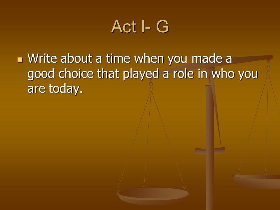 Act II -A Write about a time when you or someone you know was judged unfairly Write about a time when you or someone you know was judged unfairly