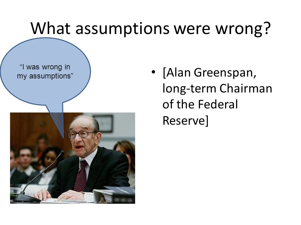 What assumptions were wrong.
