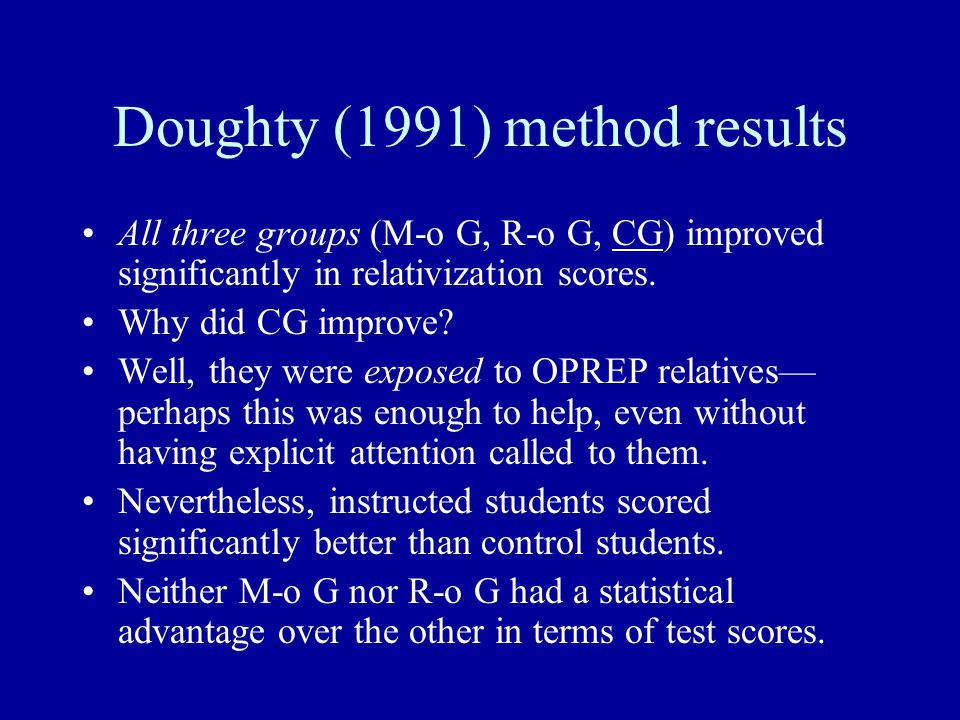 Doughty (1991) method results All three groups (M-o G, R-o G, CG) improved significantly in relativization scores.