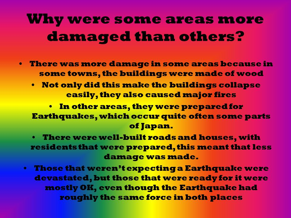 Why were some areas more damaged than others.