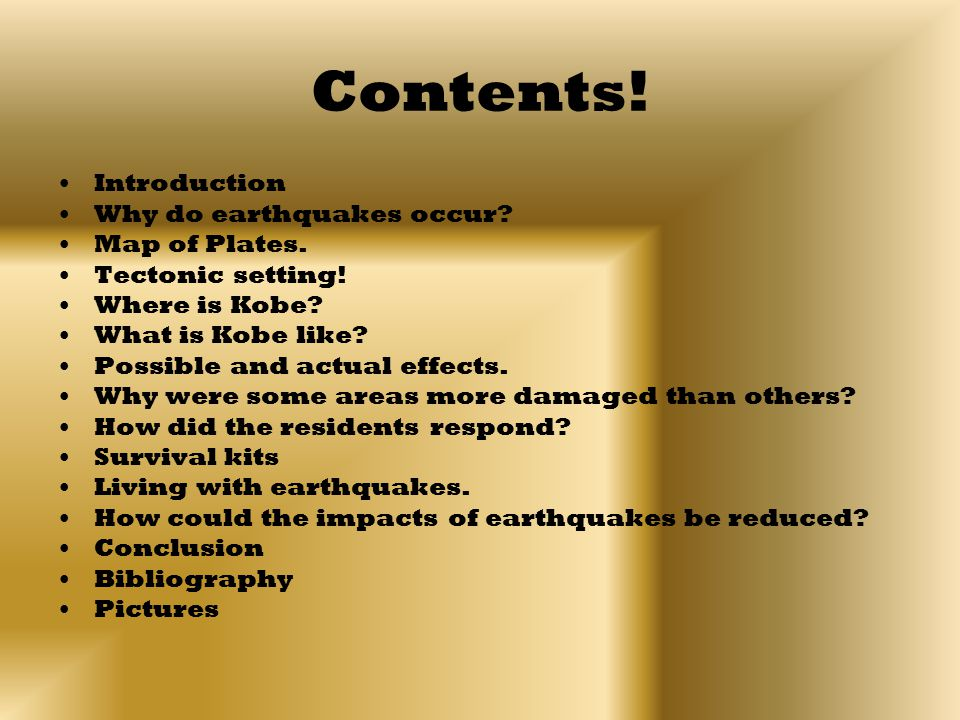 Contents. Introduction Why do earthquakes occur. Map of Plates.