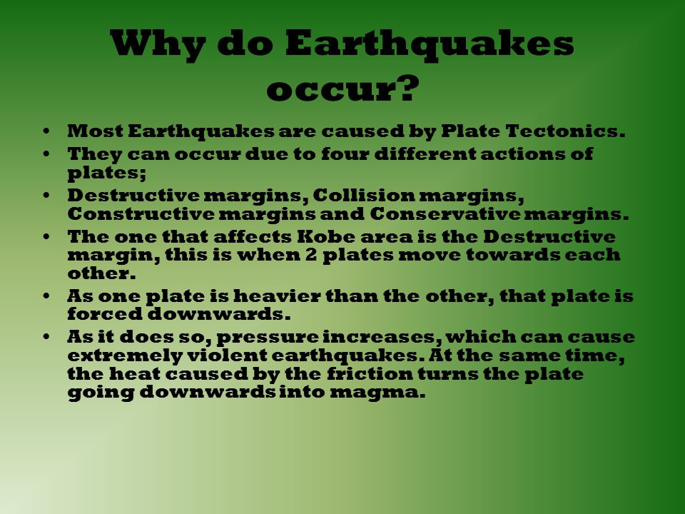 Why do Earthquakes occur. Most Earthquakes are caused by Plate Tectonics.