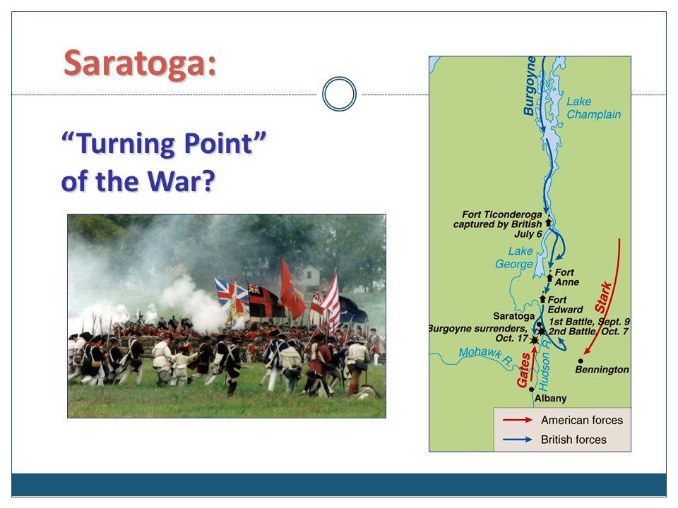Saratoga: Turning Point of the War? Saratoga: Turning Point of the War?