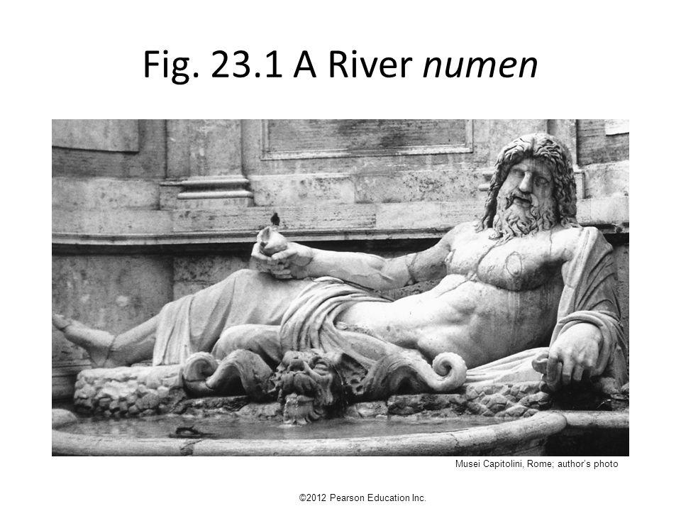 Fig. 23.1 A River numen ©2012 Pearson Education Inc. Musei Capitolini, Rome; author's photo