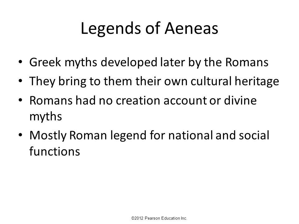 EARLY ROME: MYTH, LEGEND, HISTORY ©2012 Pearson Education Inc.