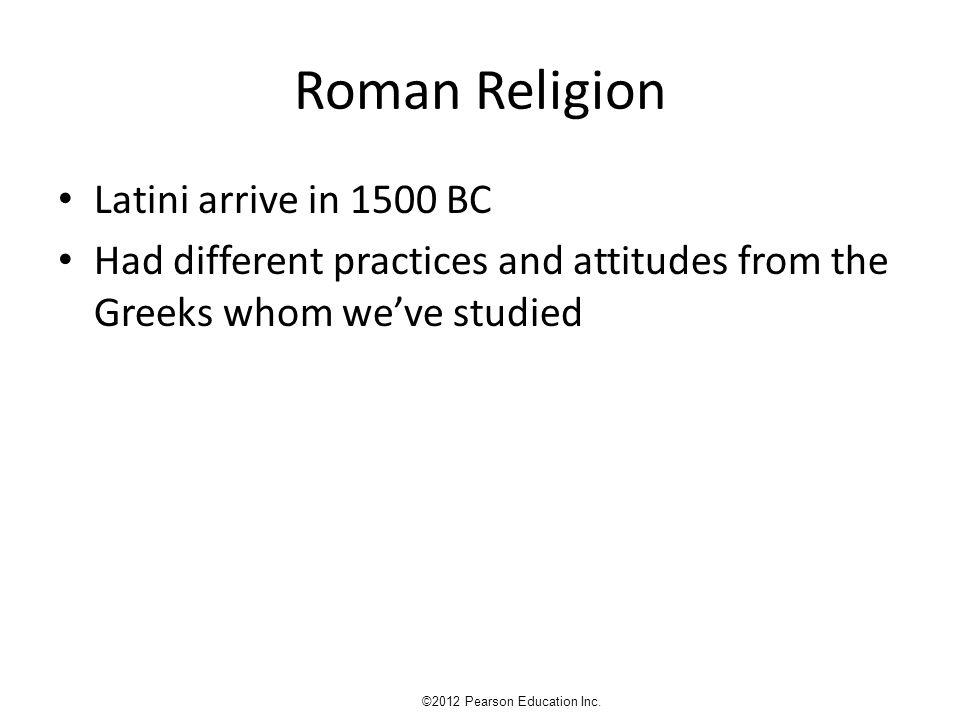 ROMAN RELIGION Numina and Sacrificium ©2012 Pearson Education Inc.