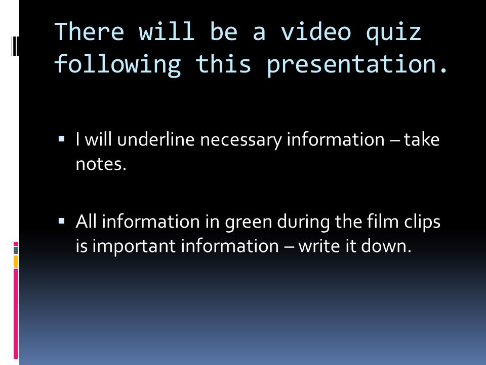 There will be a video quiz following this presentation.