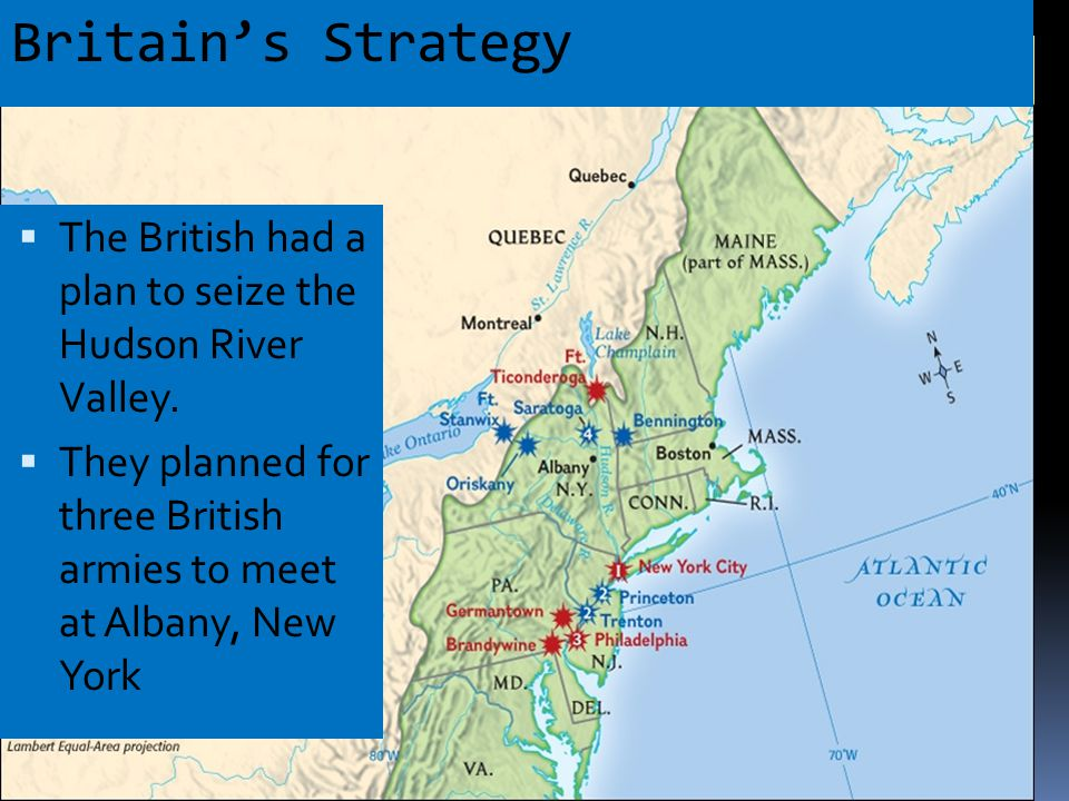 Britain's Strategy  The British had a plan to seize the Hudson River Valley.