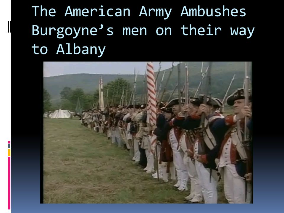 The American Army Ambushes Burgoyne's men on their way to Albany