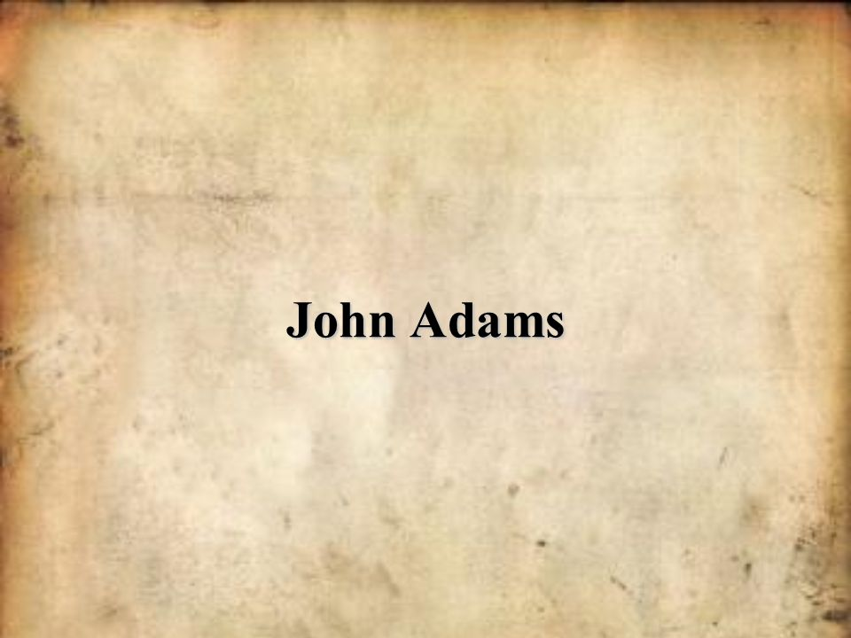 John Adams Presidency The legacy of John Adams is so much more than the accomplishments and failings of his presidency.