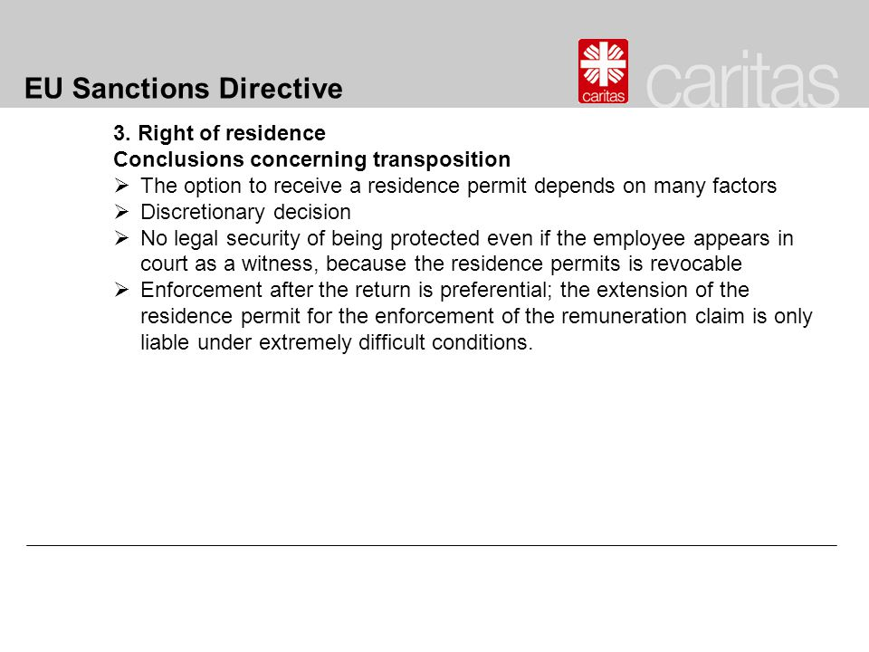 EU Sanctions Directive 3. Right of residence Conclusions concerning transposition  The option to receive a residence permit depends on many factors 