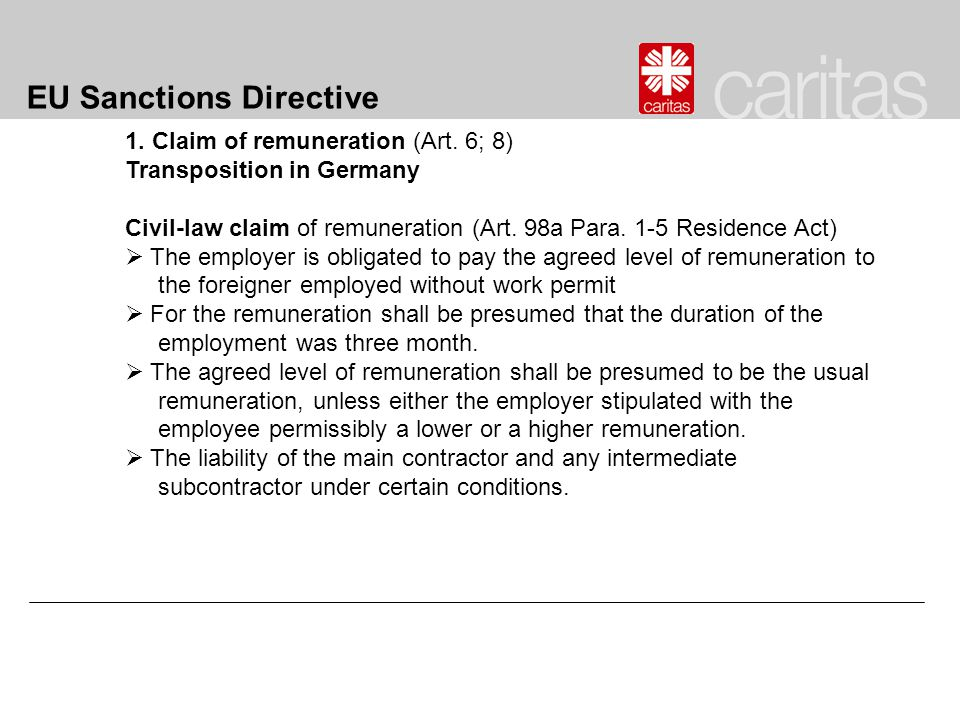 EU Sanctions Directive 1. Claim of remuneration (Art. 6; 8) Transposition in Germany Civil-law claim of remuneration (Art. 98a Para. 1-5 Residence Act
