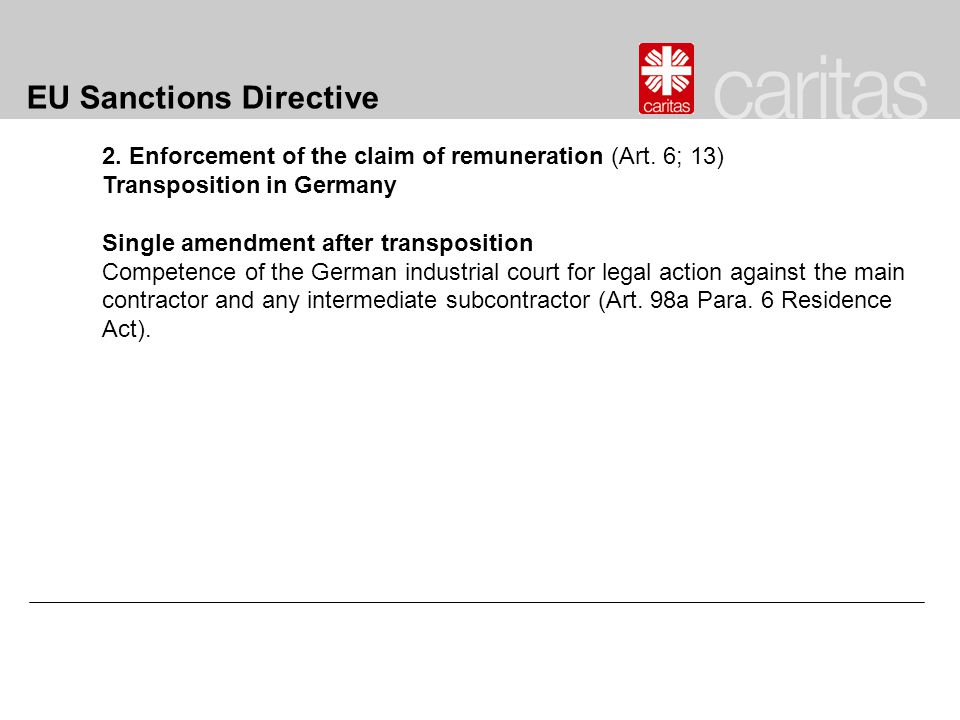 EU Sanctions Directive 2. Enforcement of the claim of remuneration (Art. 6; 13) Transposition in Germany Single amendment after transposition Competen