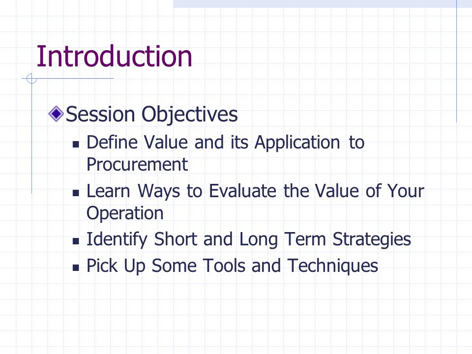 Determining Value Understanding Process as a Value factor Getting work done through related business activities Kinds of work Value adding Non-value adding Waste