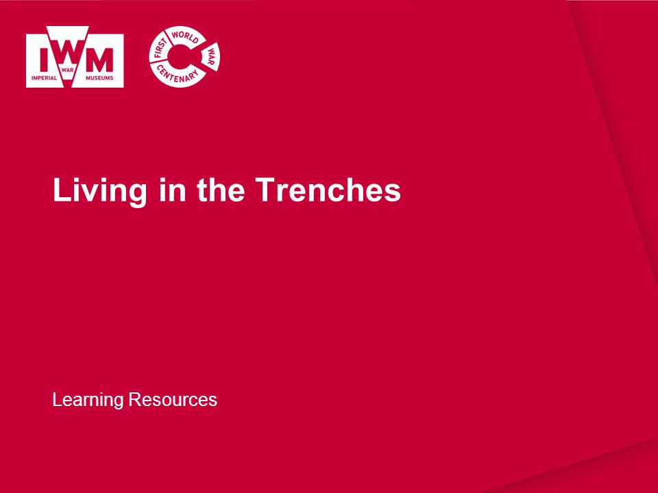 Living in the Trenches Learning Resources