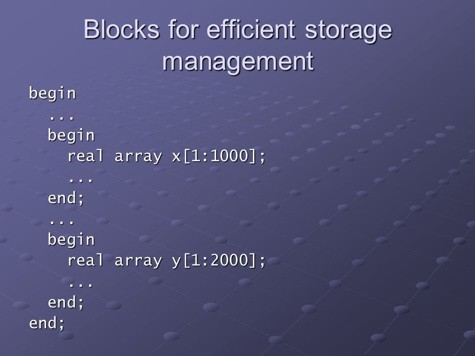 Blocks for efficient storage management begin......