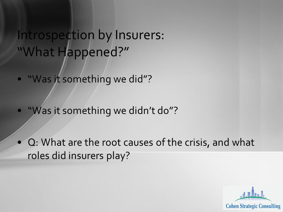 Introspection by Insurers: What Happened Was it something we did .