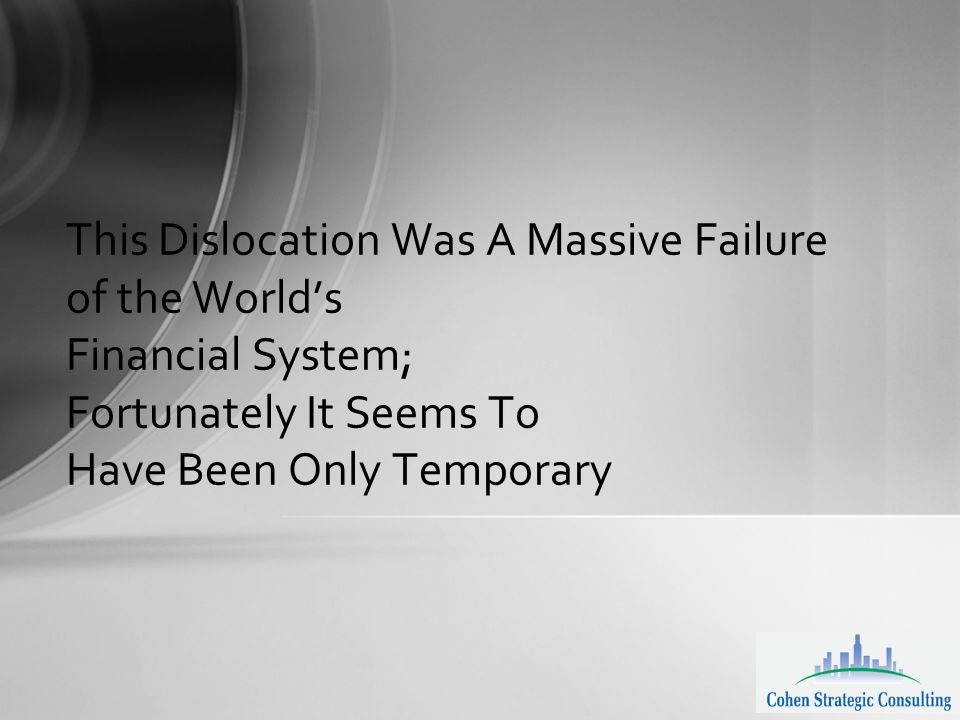 This Dislocation Was A Massive Failure of the World's Financial System; Fortunately It Seems To Have Been Only Temporary