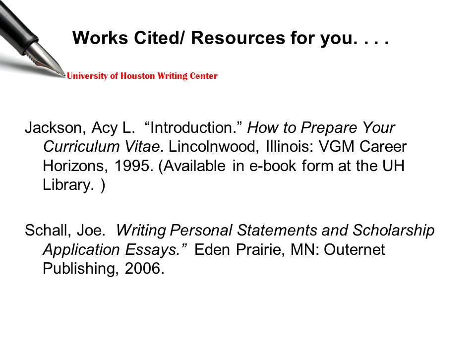 University of Houston Writing Center Works Cited/ Resources for you....
