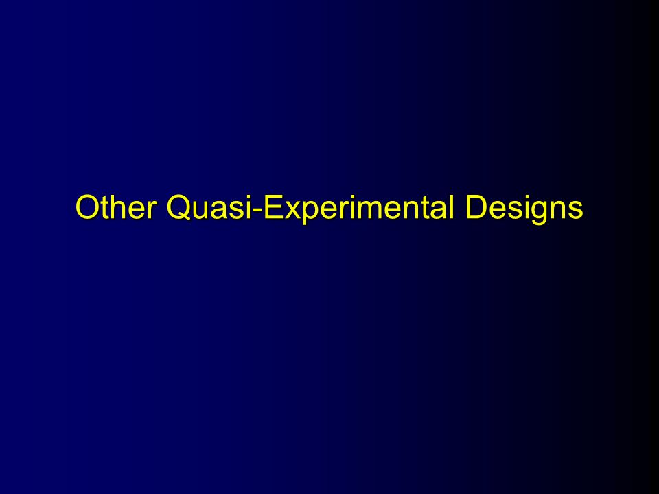 Other Quasi-Experimental Designs