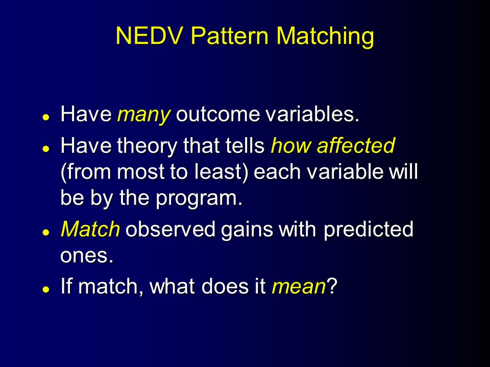 NEDV Pattern Matching l Have many outcome variables.