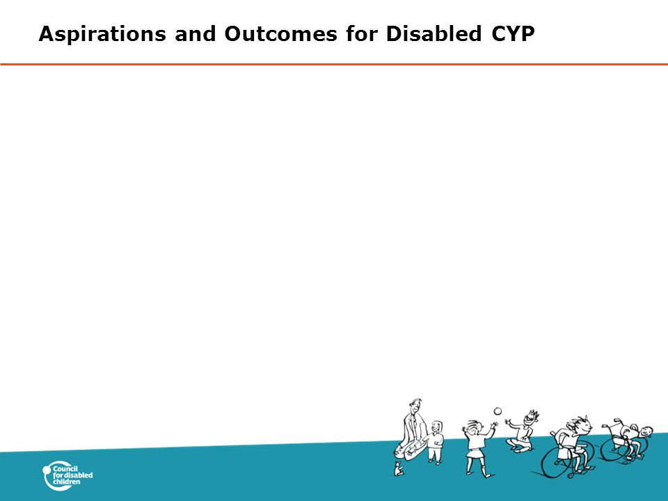 Aspirations and Outcomes for Disabled CYP