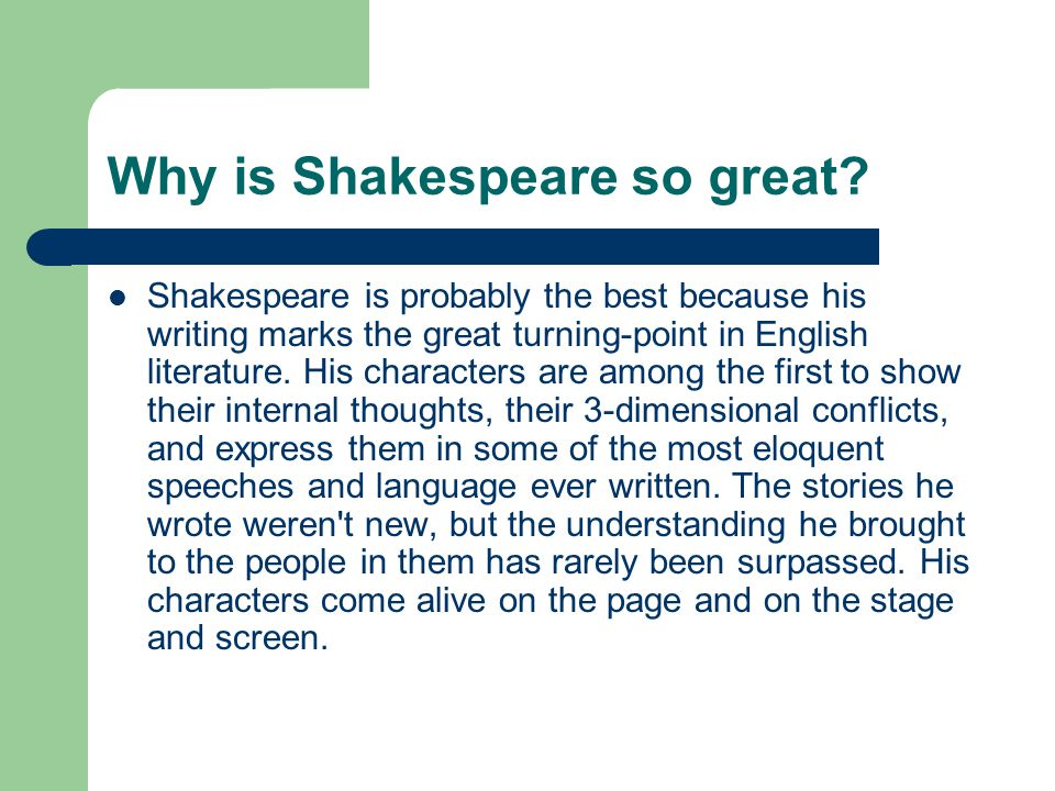 Why is Shakespeare so great.