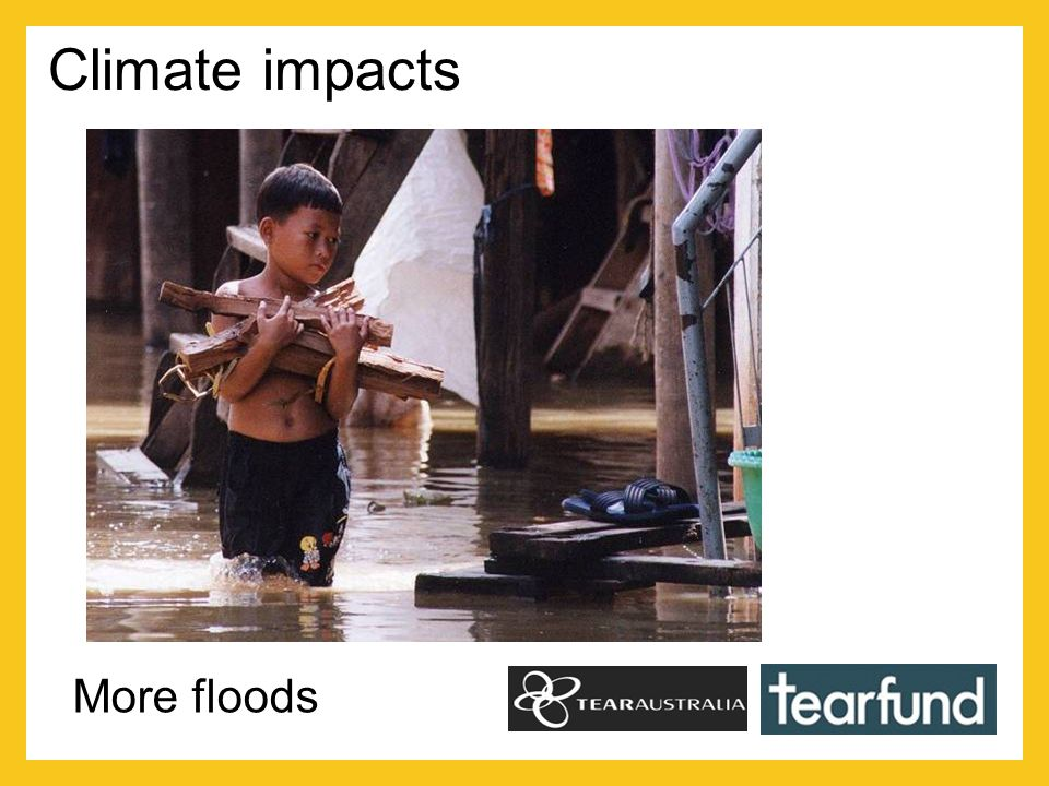 Climate impacts More floods