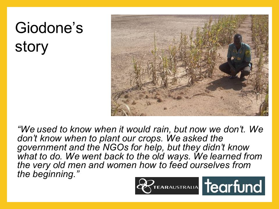Giodone's story We used to know when it would rain, but now we don't.