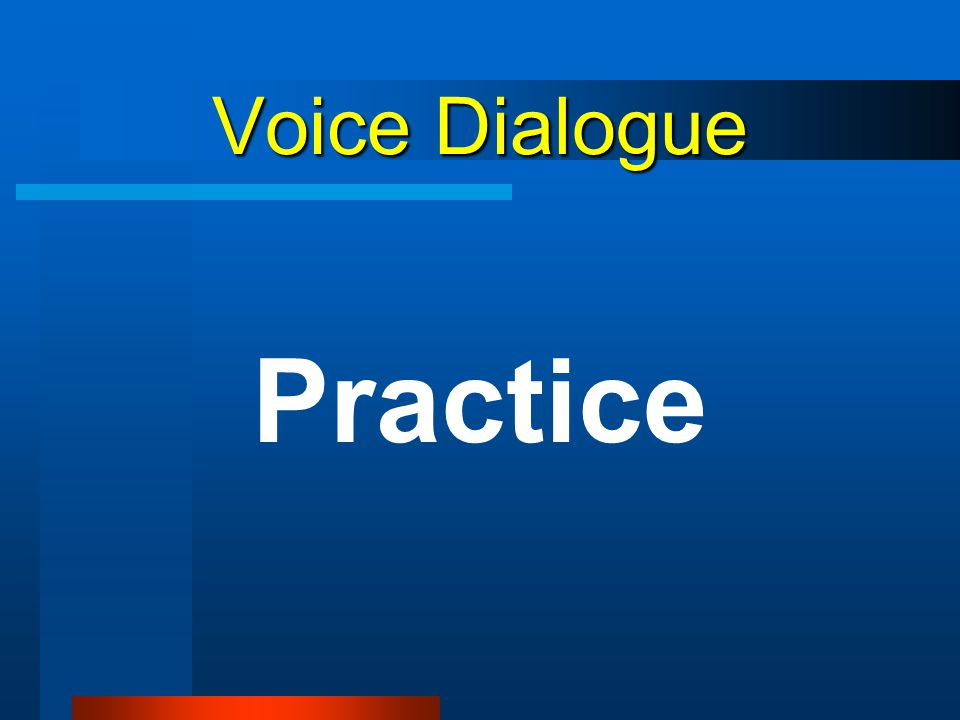 Voice Dialogue Practice