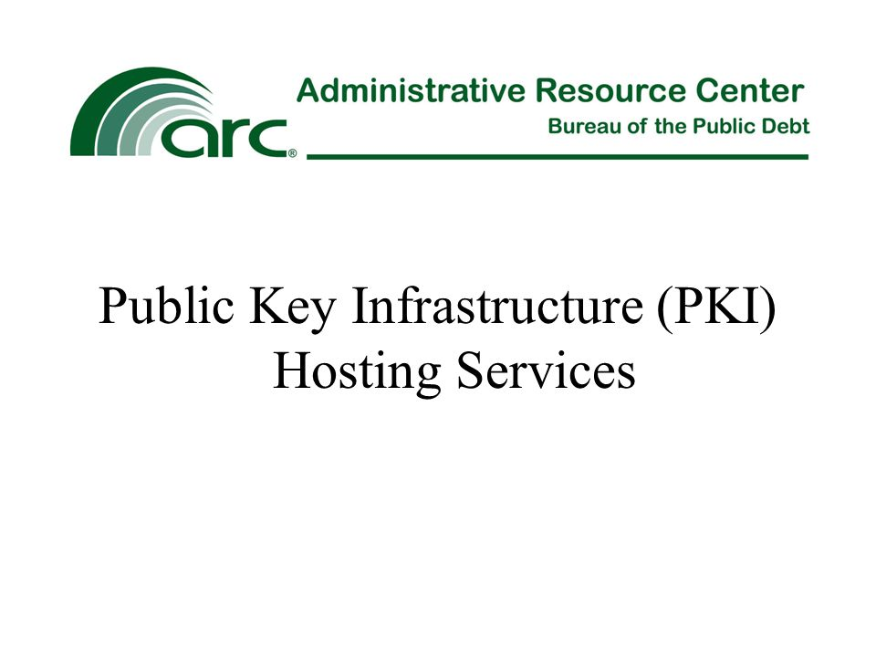 Public Key Infrastructure (PKI) Hosting Services