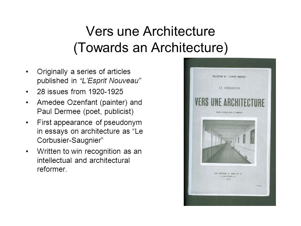 Vers une Architecture Aesthetic of the Engineer, Architecture Three Reminders to Architects Regulating Lines Eyes that Do Not See Architecture Mass Production Housing Architecture or Revolution