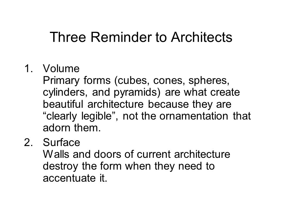 Three Reminders to Architects 3.Plan The Plan is the generator of order.