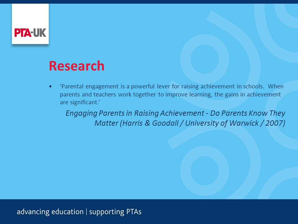 Research 'Parental engagement is a powerful lever for raising achievement in schools.