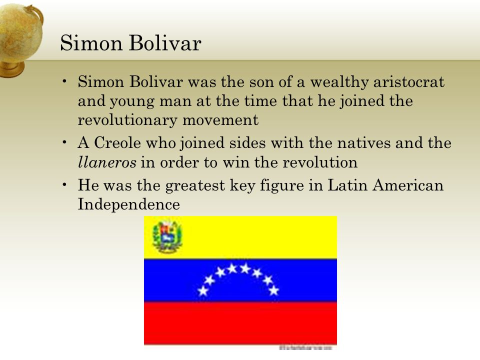 Leadership Traits Bolivar was known to gave been a charismatic leader He was an excellent horse man and this helped win the llaneros over to his side during the revolution He was also a superior general and strategist, being able to free most of Latin America from European control However San Martin described him as a finicky, arrogant man