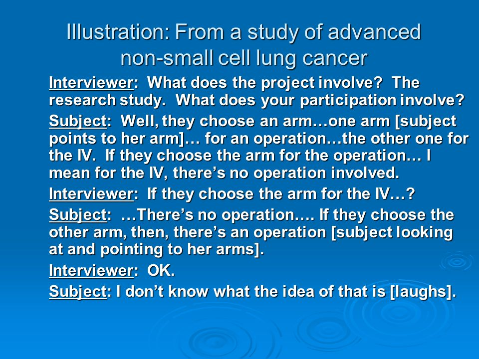 Illustration: From a study of advanced non-small cell lung cancer Interviewer: What does the project involve.
