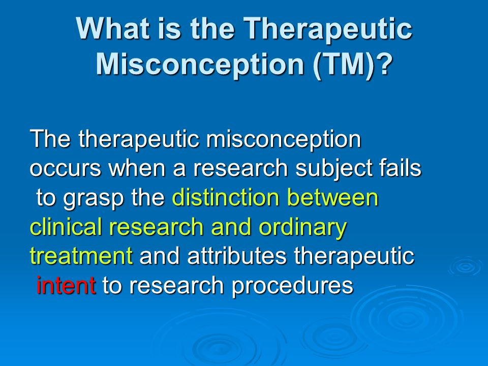 What is the Therapeutic Misconception (TM).