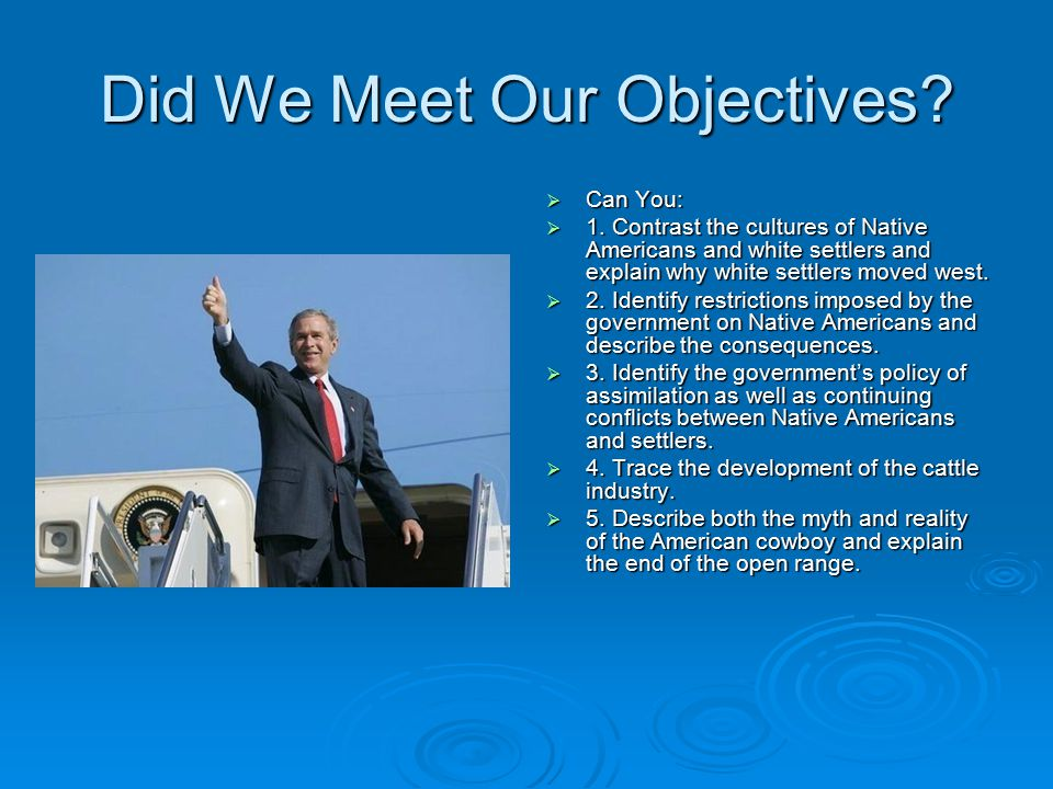 Did We Meet Our Objectives.  Can You:  1.