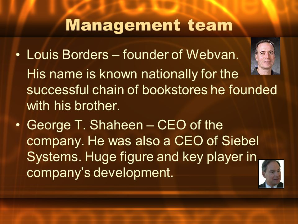 Management team Louis Borders – founder of Webvan.