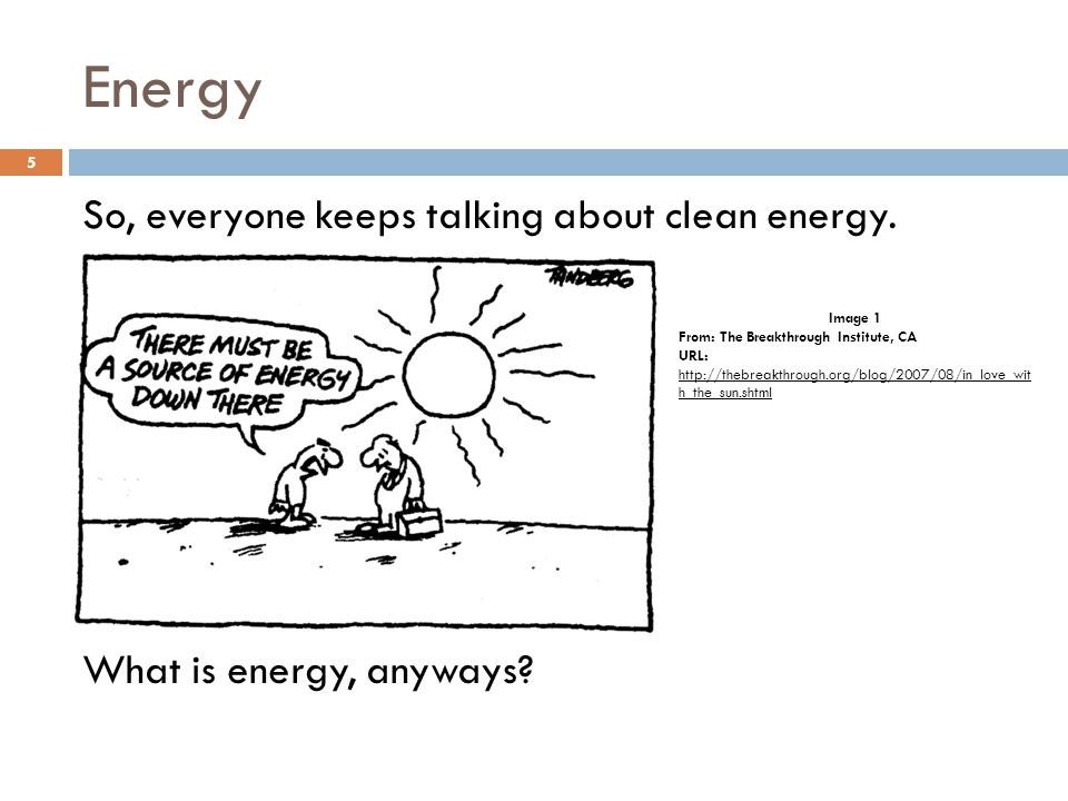 Energy So, everyone keeps talking about clean energy.