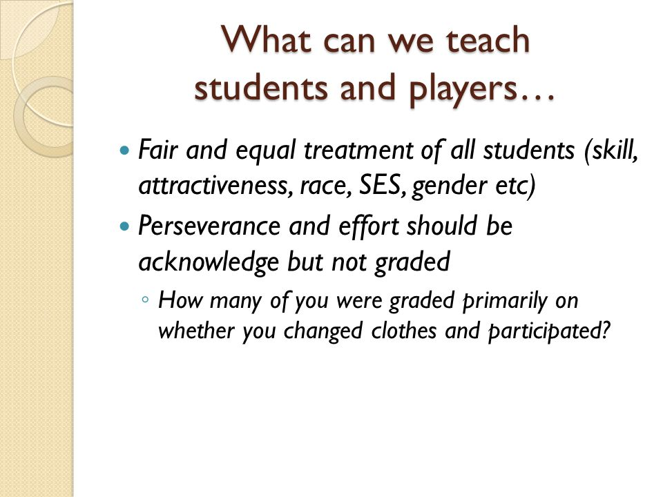 What can we teach students and players… Respect for Rules and Authority  Respect for rules and authority  Without rules and authority society could not function.