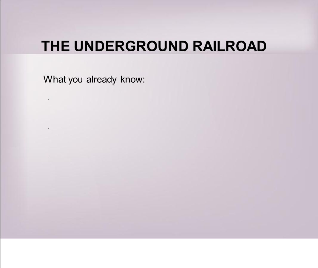 WHAT IS THE UNDERGROUND RAILROAD.