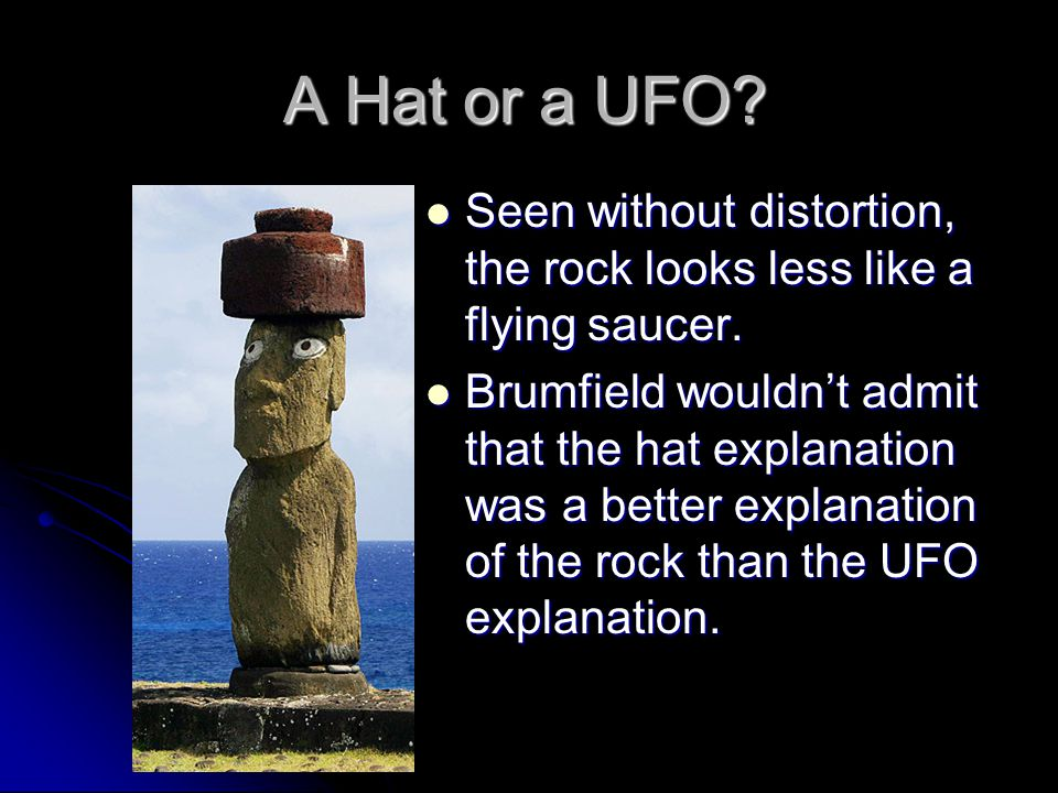 A Hat or a UFO. Seen without distortion, the rock looks less like a flying saucer.