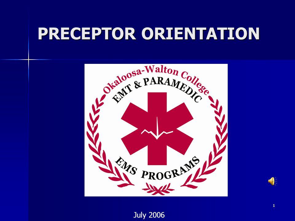 1 PRECEPTOR ORIENTATION July 2006