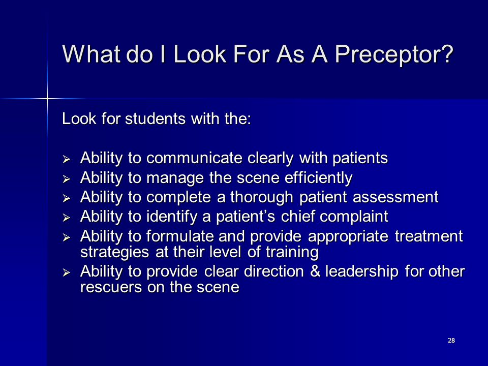 28 What do I Look For As A Preceptor. What do I Look For As A Preceptor.