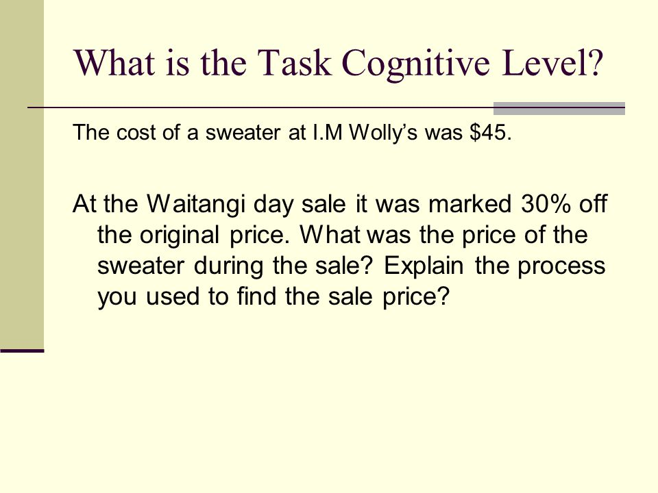 What is the Task Cognitive Level. The cost of a sweater at I.M Wolly's was $45.