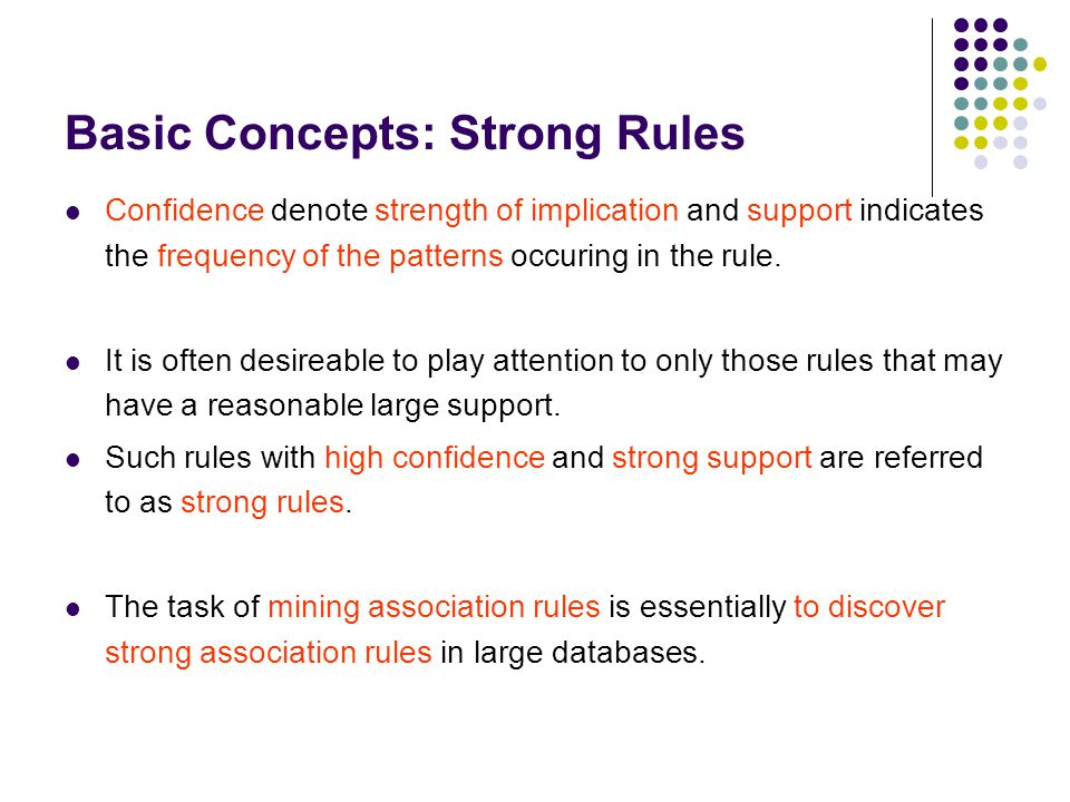 The problem of mining association rules may be decomposed into two phases: Discover the large itemsets, i.e.
