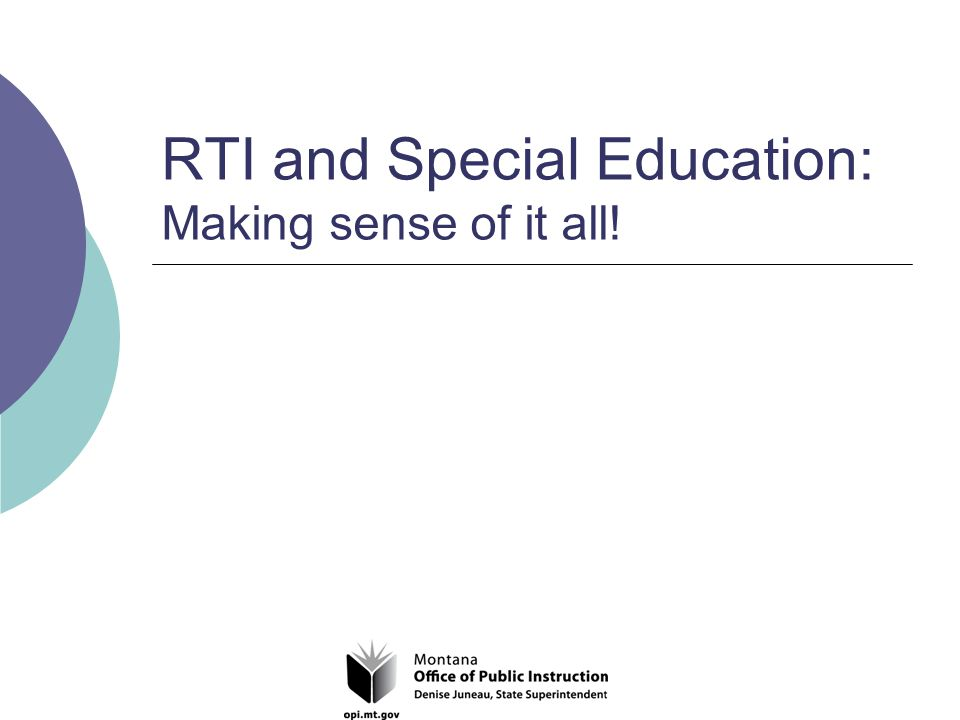 RTI and Special Education: Making sense of it all!