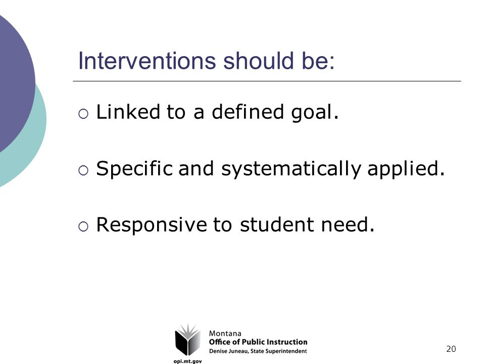 20 Interventions should be:  Linked to a defined goal.